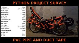 http://en.openbike.org/images/openbike/c/c9/Python_lowracer_-_pvc_pipe_and_duct_tape.jpg
